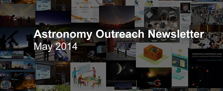 IAU Astronomy Outreach Newsletter May 2014