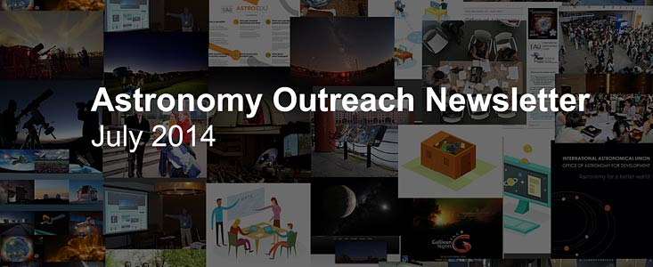 IAU Astronomy Outreach Newsletter July 2014