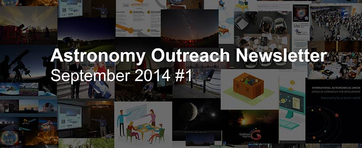 IAU Astronomy Outreach Newsletter September 2014 #1