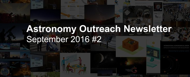 IAU Astronomy Outreach Newsletter #18 2016 (September 2016 #2)