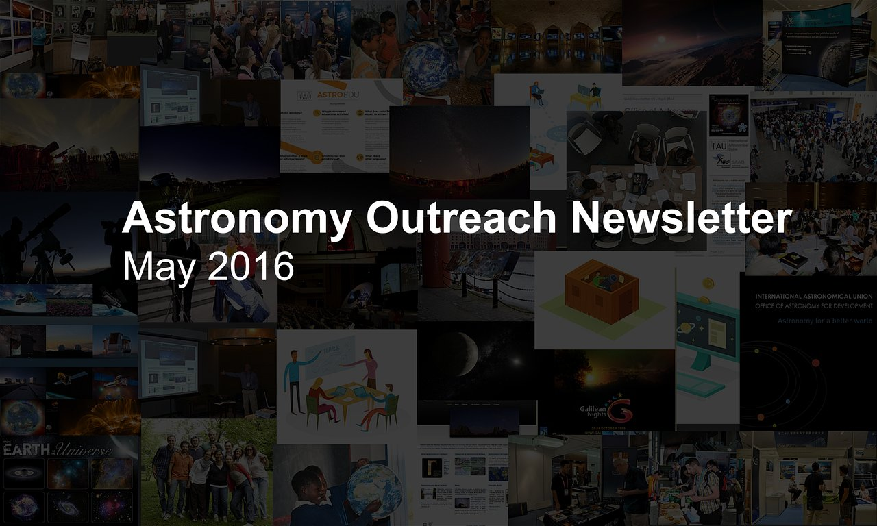 IAU Astronomy Outreach Newsletter #9 2016 (May 2016 #1)