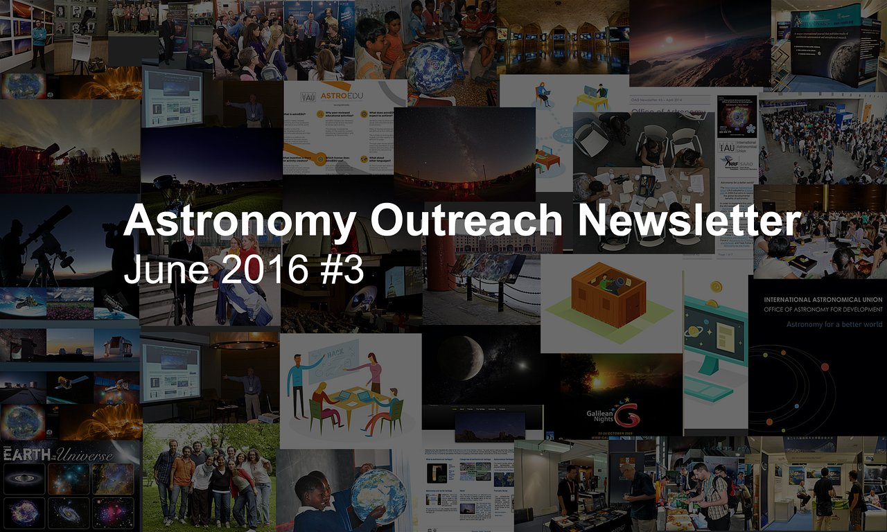 IAU Astronomy Outreach Newsletter #12 2016 (June 2016 #3)