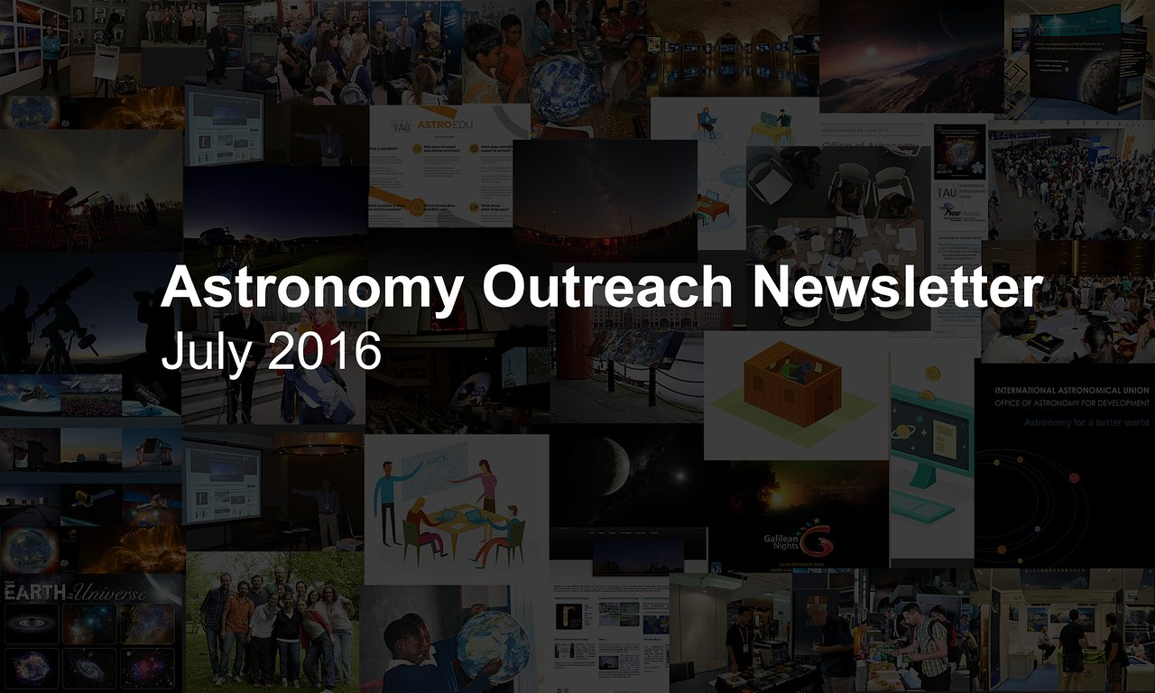 IAU Astronomy Outreach Newsletter #13 2016 (July 2016 #1)