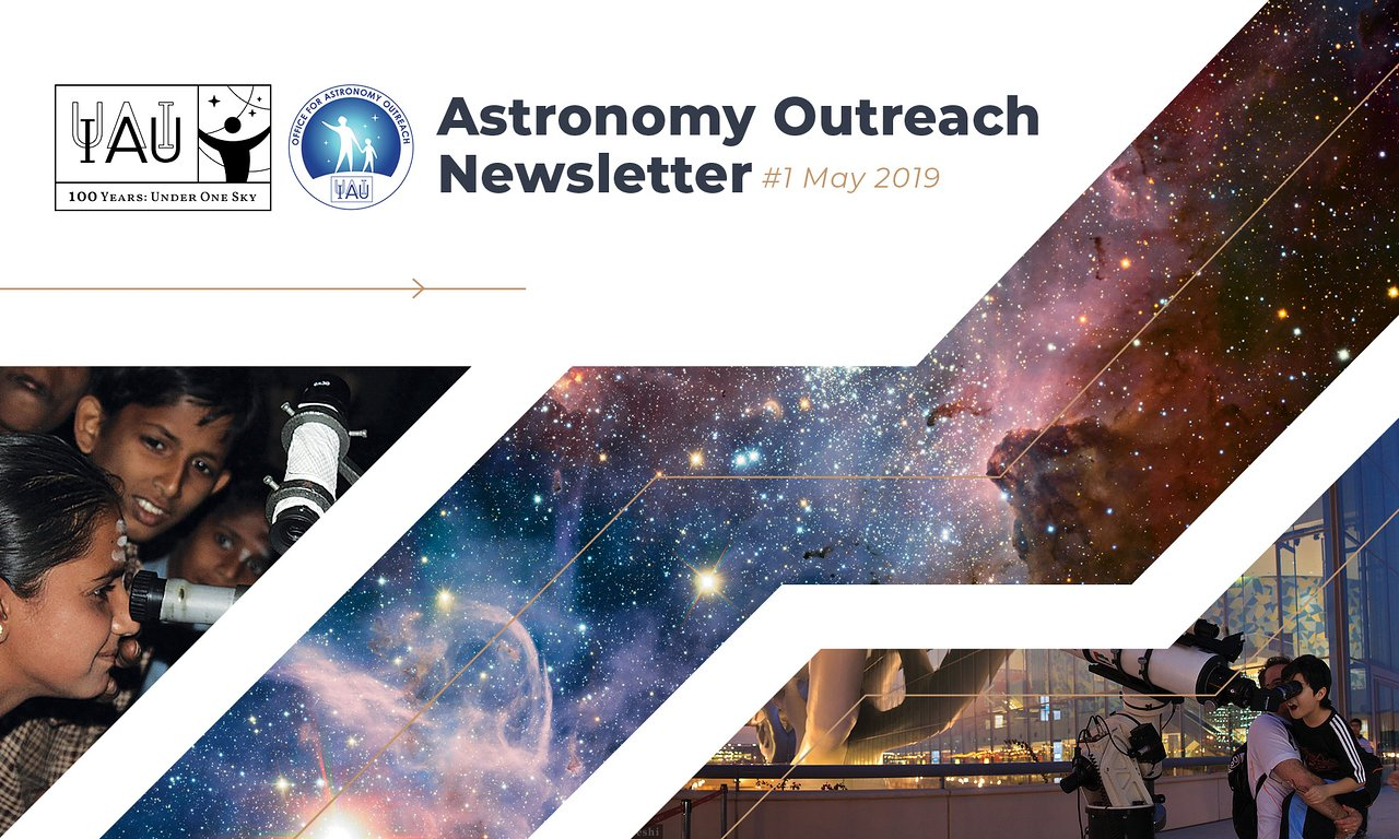 Astronomy Outreach Newsletter 2019 #9 IAU100 #6 (May #1)